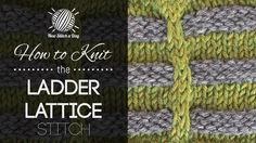 How to Knit the Ladder Lattice Stitch/This stitch creates a fun color detailed pattern. The ladder lattice stitch would be great for purses, blankets, and hats!