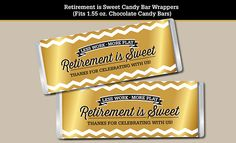 Retirement Is Sweet!!! Here is a easy way to dress up some candy bar favors with a Retirement theme. Just print, cut and tape — then youre good to go. This listing is for a Printable Candy Bar Wrapper with a Retirement Is Sweet message in a gold toned chevron design (will not print gold