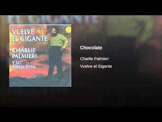 """Chocolate""  - CHARLIE PALMIERI"