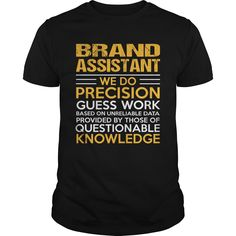 BRAND ASSISTANT T-Shirts, Hoodies. BUY IT NOW ==► https://www.sunfrog.com/LifeStyle/BRAND-ASSISTANT-115741192-Black-Guys.html?id=41382