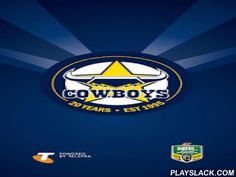 North Queensland Cowboys  Android App - playslack.com ,  Welcome to Season 2016! The Official North Queensland Cowboys app gives you unprecedented access to a variety of club content across Telstra Premiership and other competitions, making it the best place to keep up with all things Cowboys wherever you are.The Official North Queensland Cowboys app features:- A brand new design and layout optimised for all Android Smartphone (2.3+) and Tablet (4.1+) devices ;- Access to the latest team…
