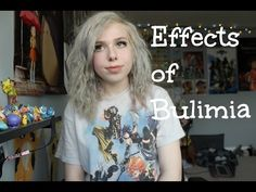 Effects of Bulimia (」゜ロ゜)」 - YouTube