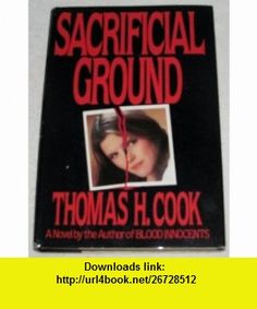 Sacrificial Ground Thomas Cook ,   ,  , ASIN: B000FFTYU2 , tutorials , pdf , ebook , torrent , downloads , rapidshare , filesonic , hotfile , megaupload , fileserve