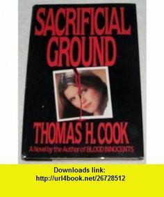 Sacrificial Ground Thomas Cook ,   ,  , ASIN: B000FFTYU2 , tutorials , pdf , ebook , torrent , downloads , rapidshare , filesonic , hotfile , megaupload , fileserve