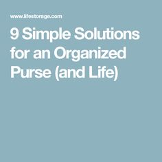 9 Simple Solutions for an Organized Purse (and Life)