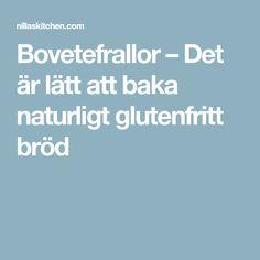 Bovetefrallor – Det är lätt att baka naturligt glutenfritt bröd