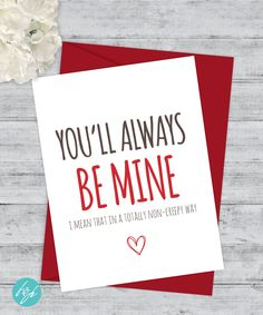 Funny Valentine's Day Card, You'll always BE MINE (I mean that in a totally non-creepy way) by FlairandPaper on Etsy