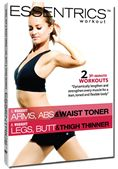 Essentrics Arms, abs & waist toner and Legs, butt & thigh thinner / Two 30-minute workouts