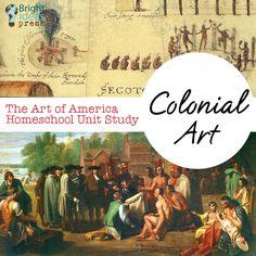 The Art of America Homeschool Unit Study: Colonial Art