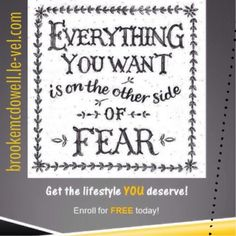 Have no fear. Thrive with me!  http://brookemcdowell.le-vel.com/experience