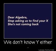 Math jokes, truly geek humor, of course I think its funny as shit Nerd Jokes, Math Jokes, Math Humor, Teacher Humor, Algebra Humor, Math Teacher, Funny Math, Math Class, Science Jokes