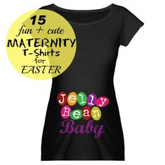 15 Fun + Cute Maternity Tees for Easter. I love this jelly bean one! Cute Maternity Shirts, Maternity Style, Pregnancy Shirts, Maternity Fashion, Easter Pregnancy Announcement, Pregnancy Announcements, My Baby Girl, Baby Baby, Baby Kids