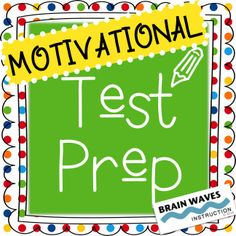 If you're tired of high-stakes state assessments bringing you and your students down, then it might be time for some Motivational Test Prep!