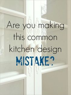 Are You Making This Common Kitchen Design Mistake? - laurel home