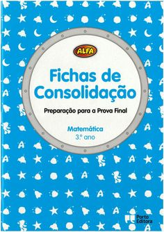 Fichas de consolidação de Matemática 3º ano Preparação para a prova final. Alfa - Porto Editora