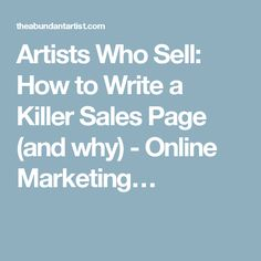 Artists Who Sell: How to Write a Killer Sales Page (and why) - Online Marketing…