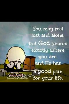 God has a good plan for your life! quotes quotes about love quotes for teens quotes god quotes motivation The Words, Snoopy Quotes, Feeling Lost, Knowing God, Spiritual Inspiration, Way Of Life, Spiritual Quotes, Christian Quotes, Bible Quotes