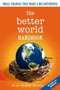 The Better World Handbook: Small Changes That Make A Big Difference by Ellis Jones, Ross Haenfler, Brett Johnson 0865715750 9780865715752 Used Books, Books To Read, My Books, Reading Books, Restorative Justice, Special Symbols, Business And Economics, Green Purse, Ebooks Online
