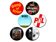Indie Badge Pack #4  Indie Band Heavy Hitters Set of Six Badges - GANG OF FOUR • THE BIRTHDAY PARTY • WIRE • PIL • TELEVISION • THE FALL http://www.wittybutons.com