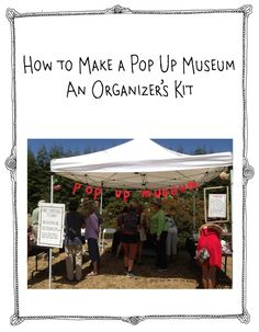 This is show and tell with a theme. Great!! How to Make a Pop Up Museum via Santa Cruz Museum