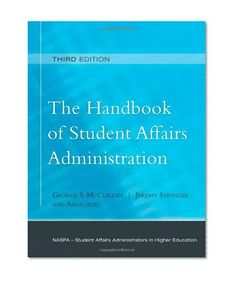 The Handbook of Student Affairs Administration: (Sponsored by NASPA, Student Affairs Administrators in Higher #Education)/