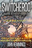 Free Kindle Book -   SWITCHEROO - MARK KANE MYSTERIES - BOOK EIGHT: A KANE & LUCY MYSTERY SUSPENSE THRILLER Check more at http://www.free-kindle-books-4u.com/mystery-thriller-suspensefree-switcheroo-mark-kane-mysteries-book-eight-a-kane-lucy-mystery-suspense-thriller/