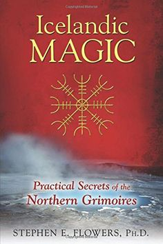 Icelandic Magic: Practical Secrets of the Northern Grimoires by Stephen E. Flowers Ph.D. http://www.amazon.com/dp/1620554054/ref=cm_sw_r_pi_dp_K2zfxb13GYE9V