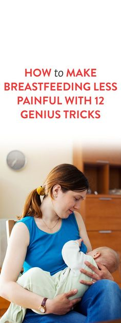 How to Make Breastfeeding Less Painful With 12 Genius Tricks
