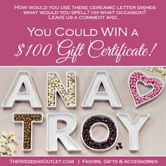 The Wedding Outlet loves Ceramic Letter Dishes just like you! Leave a comment on our facebook page with what you would spell and on what occasion with these letter dishes and you could WIN a $100 gift certificate to shop with us! {Follow the link on this pin} Good Luck! #theweddingoutlet #weddingcontest