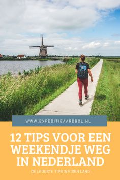 Weekender, Digital Nomad, Netherlands, Dutch, Travel Tips, Places To Go, Europe, World, Classy