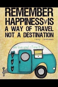 "The Happiness Project: Quotes. ""Remember happiness is a way to travel, not a destination"""