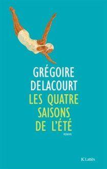 Les quatre saisons de l'été par Grégoire Delacourt