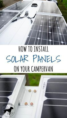 Campervan Conversion How To Install Solar Panels On Your Campervan Mojoandfriends In 2020 Best Solar Panels Solar Panel Installation Solar Panels