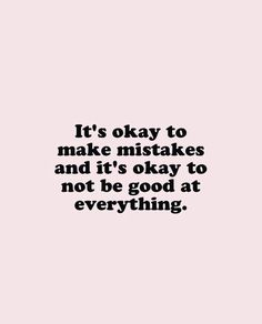 Es ist in Ordnung, Fehler zu machen, und es ist in Ordnung, bei allem nicht gut … It's okay to make mistakes, and it's okay not to be good at everything. Motivational inspirational self-love quote. Self Love Quotes, Words Quotes, Me Quotes, Motivational Quotes, Inspirational Quotes, Sayings, Be Good Quotes, Its Okay Quotes, Nobodys Perfect Quotes