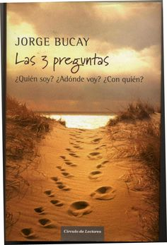 AUTOAYUDA BUC -  Jorge Bucay nos ofrece un mapa para alcanzar la felicidad, una carta de navegación que se sustenta en tres preguntas urgentes: ¿quién soy? ¿Adónde voy? ¿Con quién?