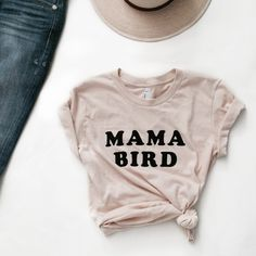 Mama Bird T-Shirt | MEUSSHOP.COM Baby Bird Shower, Bird Shirt, Maternity Fashion, Maternity Clothing, Maternity Wear, Streetwear, Don't Forget, Post Pregnancy, Pregnancy Style