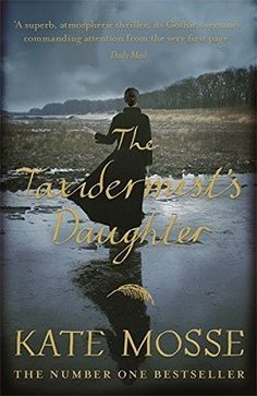 The Taxidermist's Daughter by Kate Mosse. 3.5/5 - Very atmospheric read, enjoyable, but not great.