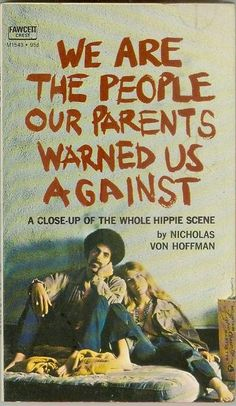 are the People Our Parents Warned Us Against The Haight-Ashbury hippies of 1967 tell their own story! Haight-Ashbury hippies of 1967 tell their own story! Happy Hippie, Hippie Love, Hippie Man, Hippie Style, Hippie Bohemian, Woodstock, Esprit Hippie, Books To Read, My Books