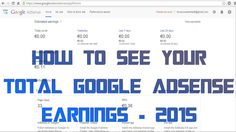 How to See total amount of earnings on Google AdSense - 2015!