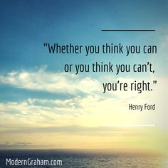 """Whether you think you can or you think you can't, you're right.""  Henry Ford  Inspiring and motivating quote for life and business."