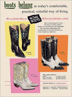 Vintage Acme Cowboy Boots ad, c. I've got the black ones, except in Brown- my favorite Dancin' Boots Custom Cowboy Boots, Cowboy And Cowgirl, Cowgirl Boots, Acme Boots, Midnight Cowboy, Vietnamese Dress, Vintage Boots, Glass Slipper, Ao Dai