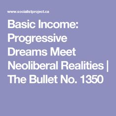 Basic Income: Progressive Dreams Meet Neoliberal Realities | The Bullet No. 1350