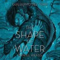 The Shape of Water by Guillermo del Toro, Daniel Kraus, Jenna Lamia (Narrator) #fantasy #audiobook #audioreading