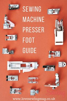 Which sewing feet should you use and when?