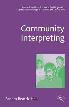 Community interpreting / Sandra Beatriz Hale