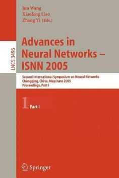 Advances in Neural Networks-isnn 2005: Second International Symposium on Neural Networks, Chongqing, China, May 3...