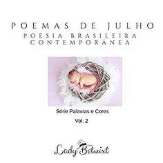 Poemas de Julho: Poesia Brasileira Contemporânea ( Livro 2) #freeonkindleunlimited Você pode ler este livro de graça no Kindle Unlimited!
