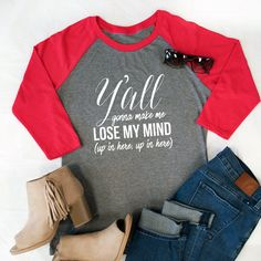 Y'all gonna make me lose my mind Raglan Tee by TickledTealBoutique
