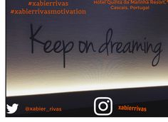 Keep On Dreaming. Sigue soñando .  #motivationalquotes #motivation #xabierrivas #xabierrivasmotivation