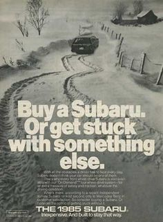 Instrumental - Clearly, the problem is the snow and being stuck. This ad is selling you the Subaru as a car that can drive in the snow easily.